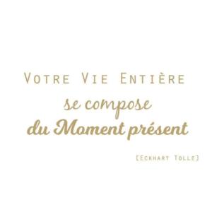L'importance du moment présent